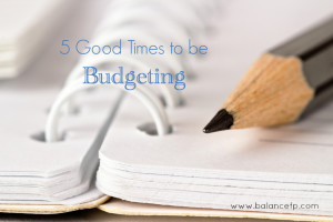 5 Good Times to be Budgeting